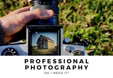 Professional Photography – Do I need it?