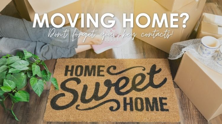 moving home dont forget your key contacts