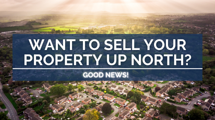 want to sell your property up north
