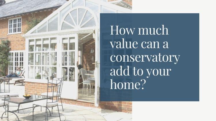 conservatory add value big
