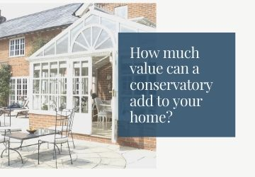 How much value can a conservatory add to your home?