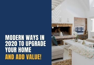 Modern Ways in 2020 to Upgrade Your Home and Add Value