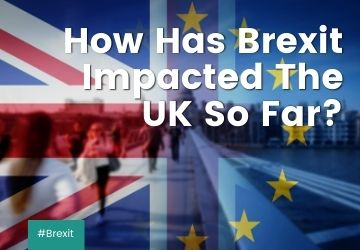 How has Brexit impacted the UK so far?