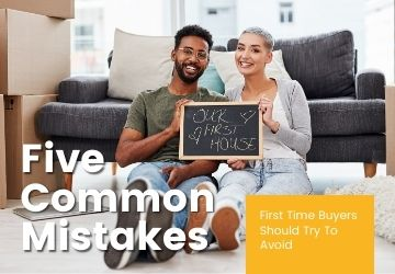 Five Common Mistakes First Time Buyers Should Try To Avoid