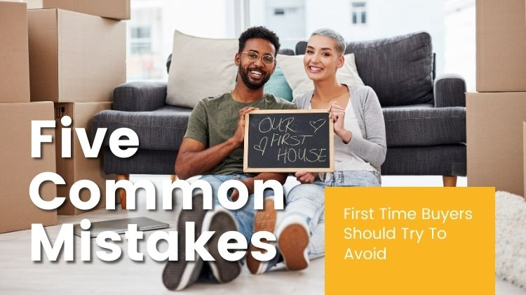 five common mistakes first time buyers should avoid