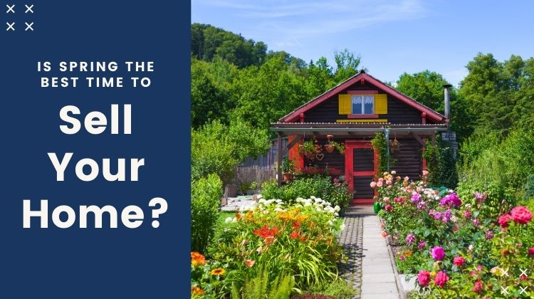 is spring the best time to sell your home