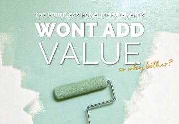The Pointless Home Improvements That Won't Add Value – So Why Bother?