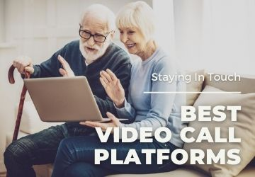 Staying In Touch       Best Video Call Platforms