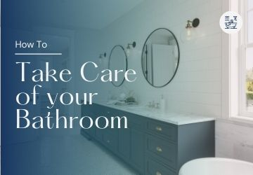 How To | Take Care of your Bathroom