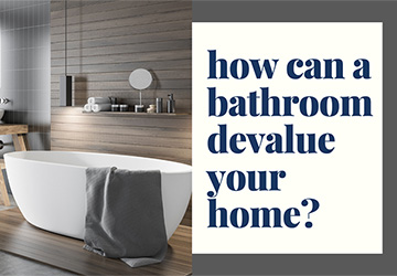 How Can a Bathroom Devalue Your Home?