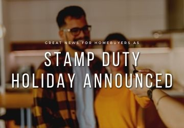 Great News For Homebuyers as Stamp Duty Holiday is Announced