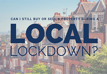 Can I Still Buy Or Sell A Property During A Local Lockdown?