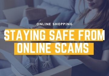 Online Shopping   |   Staying Safe From Online Shopping Scams