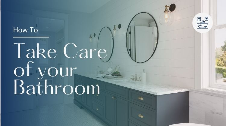 How To Take Care of your Bathroom