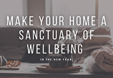 Make your home a sanctuary of wellbeing in the new year