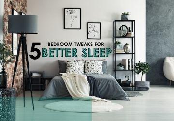 5 bedroom tweaks for a better sleep