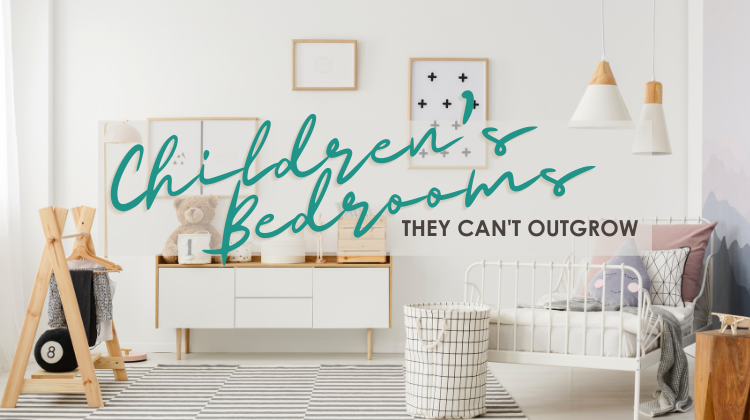 Interior Design | Children's Bedrooms They Can't Outgrow