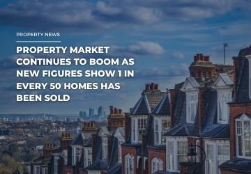 Property Market Continues To Boom As New Figures Show 1 In Every 50 Homes Has Been Sold