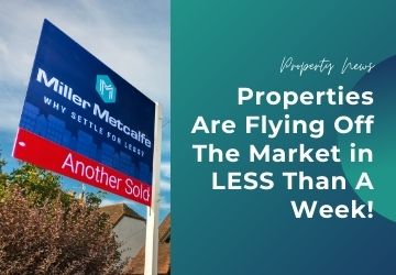 Properties Are Flying Off The Market In LESS Than A Week!