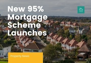 Property News: New 95% Mortgage Scheme Launches