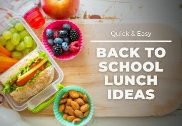 Quick & Easy Back to School Lunch Ideas