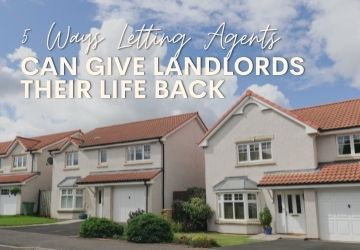 5 Ways Letting Agents Can Give Landlords Their Life Back