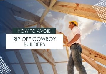 How To Avoid Rip Off Cowboy Builders