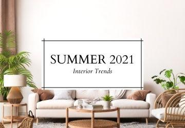Summer 2021 Interior Trends