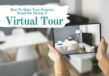 How To Make Your Property Stand Out During A Virtual Tour